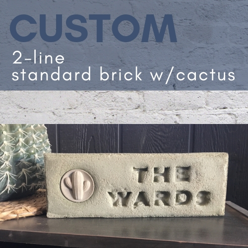 custom cactus brick with two lines of text